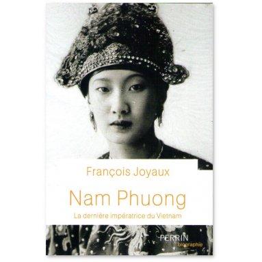 François Joyaux - Nam Phuong la dernière impératrice du Vietnam