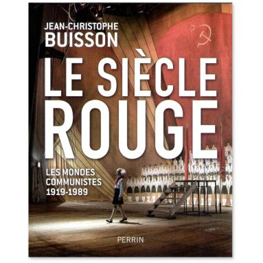 Jean-Christophe Buisson - Le Siècle Rouge