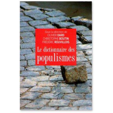 Olivier Dard - Le dictionnaire des populismes