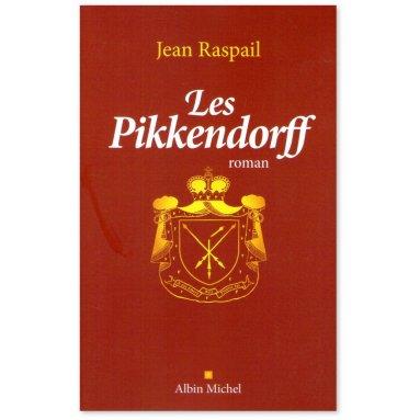 Jean Raspail - Les Pikkendorff