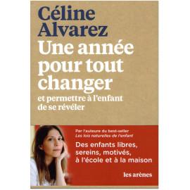 Céline Alvarez - Une année pour tout changer