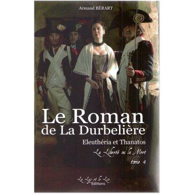 Armand Bérart - Le Roman de la Durbelière Tome 4