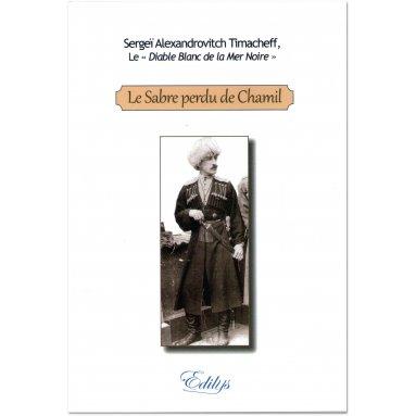 Serge & Alexandra Timacheff - Le Sabre perdu de Chamil