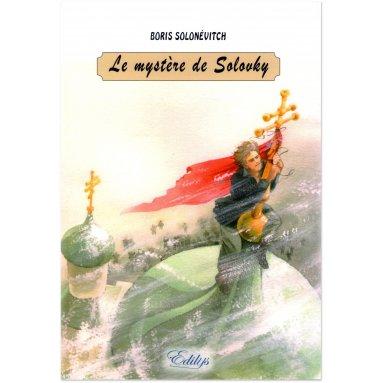 Boris Solonévitch - Le mystère de Solovky