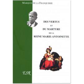 Des vertus et du martyre de la reine Marie-Antoinette
