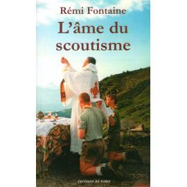 Rémi Fontaine - L'âme du scoutisme