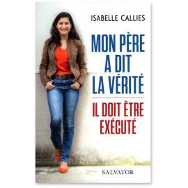 Isabelle Callies - Mon père a dit la vérité
