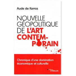Aude de kerros - Nouvelle géopolitique de l'art contemporain
