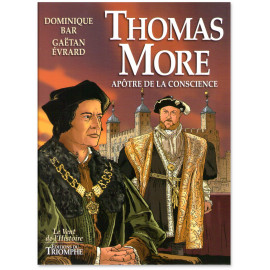 Dominique Bar - Thomas More apôtre de la conscience