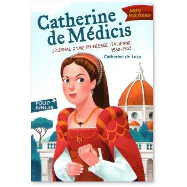 Catherine de Lasa - Catherine de Médicis