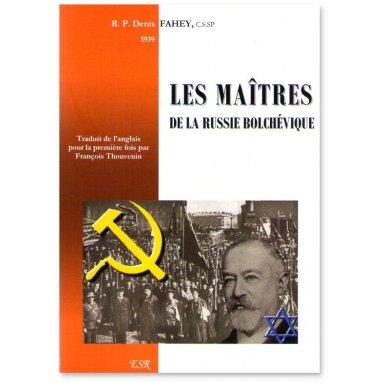 R.P. Denis Fahey - Les Maîtres de la Russie bolchevique