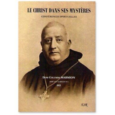 Dom Columbia Marmion - Le Christ dans ses mystères