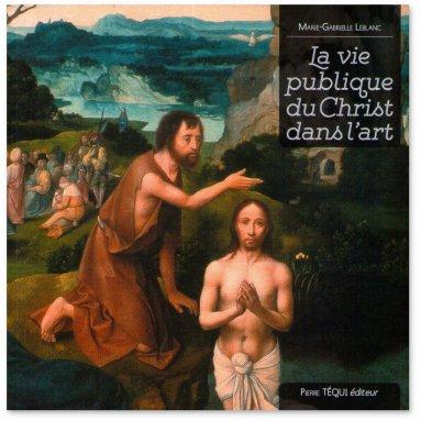 Marie-Gabrielle Leblanc - La vie publique du Christ dans l'art