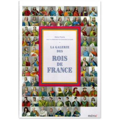 Denys Prache - La galerie des Rois de France