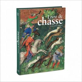Yves Christe - Le livre de chasse de Gaston Fébus