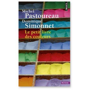 Michel Pastoureau - Le petit livre des couleurs