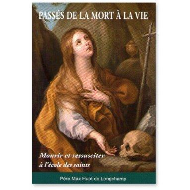 Père Max Huot de Longchamp - Passés de la mort à la vie
