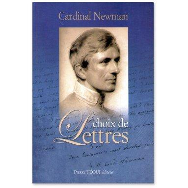 Card. John Henry Newman - Choix de Lettres