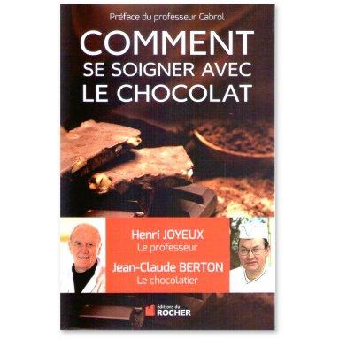 Pr Henri Joyeux - Comment se soigner avec le chocolat
