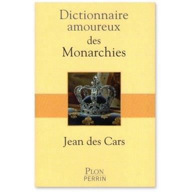 Jean des Cars - Dictionnaire amoureux des Monarchies