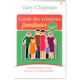 Gary Chapman - Guide des relations familiales
