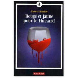Thierry Bouclier - Rouge et jaune pour le Hussard