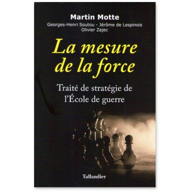 Martin Motte - La mesure de la force