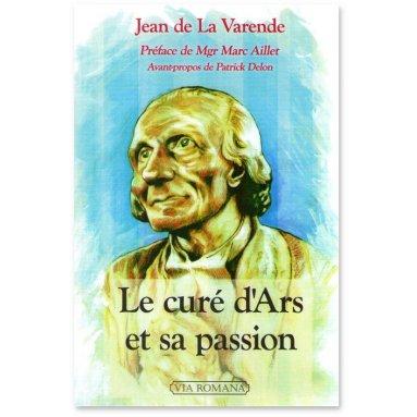 Jean de La Varende - Le Curé d'Ars et sa passion