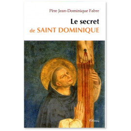 Père Jean-Dominique Fabre - Le secret de saint Dominique