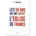Les 50 ans qui ont défait l'Eglise de France