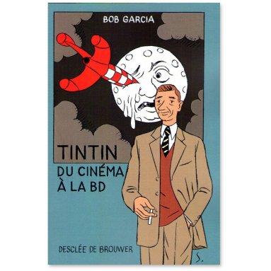 Bob Garcia - Tintin du cinéma à la BD