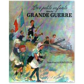 Jean-Paul Gourévitch - Les petits enfants dans la Grande Guerre