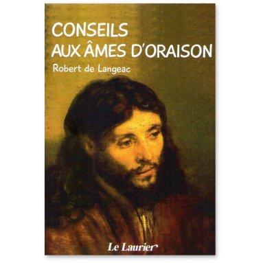 Robert de Langeac - Conseils aux âmes d'oraison