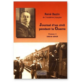 René Bazin - Journal d'un civil pendant la Guerre - Tome 1