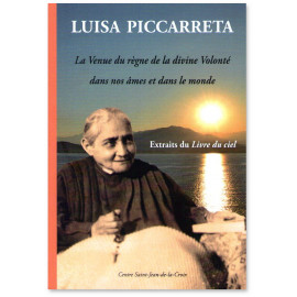 Luisa Piccarreta - La Venue du règne de la divine Volonté dans nos âmes et dans le monde