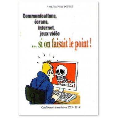 Abbé Jean-Pierre Boubée - Communications, écrans, internet, jeux vidéo... Si on faisait le point