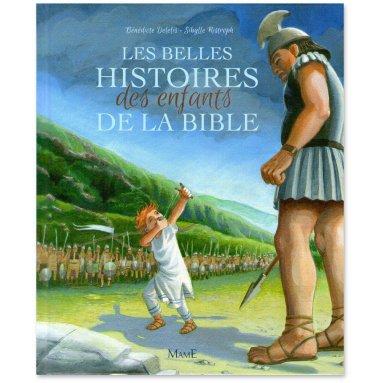 Bénédicte Delelis - Les belles histoires des enfants de la Bible