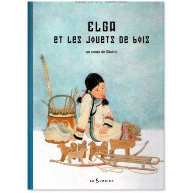 Claude Clément - Elga et les jouets en bois