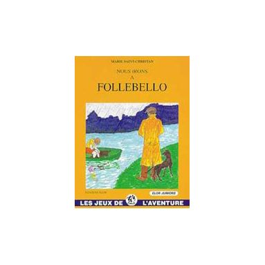 Nous irons à Follebello