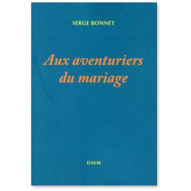Père serge Bonnet - Aux aventuriers du mariage