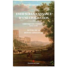 Abbé Philbert Rigault - Essai sur la naissance d'une civilisation - Suivi de La bonne confiture