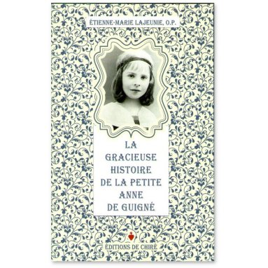 La gracieuse histoire de la petite Anne de Guigné