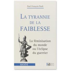 Paul-François Paoli - La tyrannie de la faiblesse