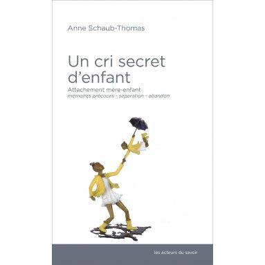Anne Schaub-Thomas - Un cri secret d'enfant