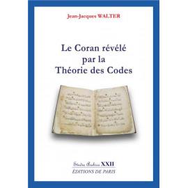 Jean-Jacques Walter - Le Coran révélé par la Théorie des Codes