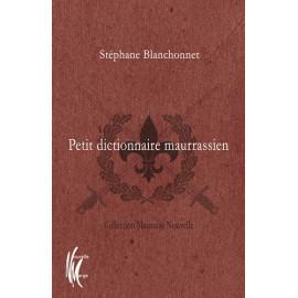 Stéphane Blanchonnet - Petit dictionnaire maurassien