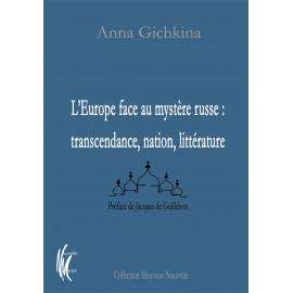 Anna Gichkina - L'Europe face au mystère russe