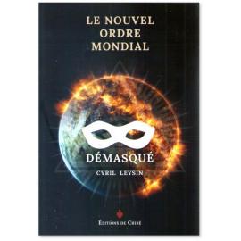 Cyril Leysin - Le Nouvel Ordre Mondial démasqué