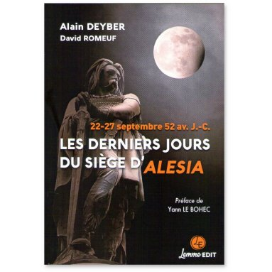 Alain Deyber - Les derniers jours du siège d'Alésia