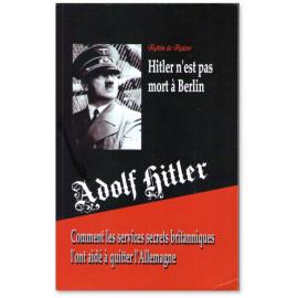 Hitler n'est pas mort à Berlin